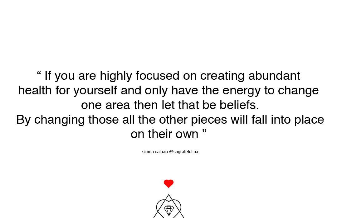 Change Beliefs and Manifest